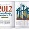 The 2012 Broker-Dealer Presidents' Poll