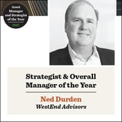 Strategist & Overall Manager of the Year: WestEnd Advisors