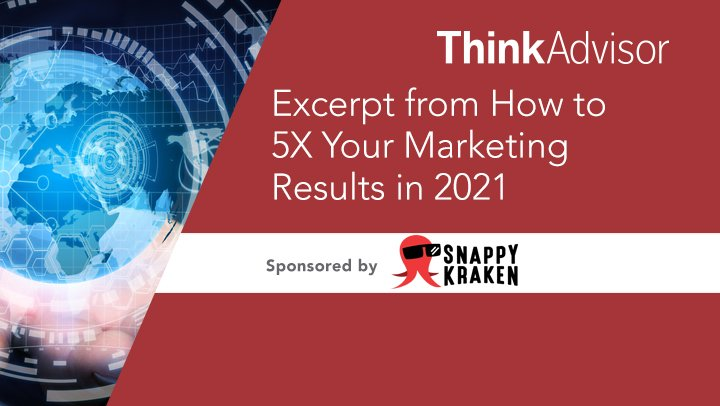 "Excerpt from ""How to 5X Your Marketing Results in 2021"""