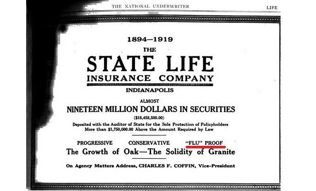 "In ad published on July 3, 1919, State Life of Indiana declared that it was progressive, conservative and ""flu proof."""