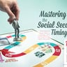 Mastering the Social Security Timing Game