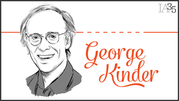 Since his appearance on the first list in 2003, George Kinder has been honored on the IA 25 three times. (Portrait: Joel Kimmel)
