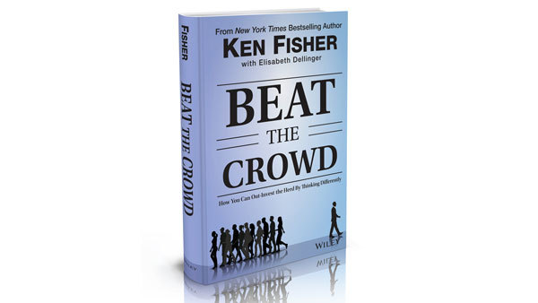 "Ken Fisher's new book is called ""Beat the Crowd: How You Can Out-Invest the Herd by Thinking Differently."""