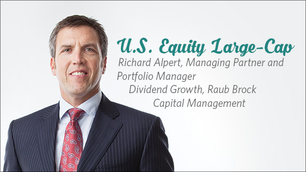 Richard Alpert, Managing Partner and Portfolio Manager, Dividend Growth, Raub Brock Capital Management