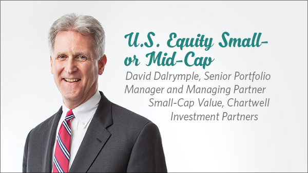 David Dalrymple, Senior Portfolio Manager and Managing Partner, Small-Cap Value, Chartwell Investment Partners