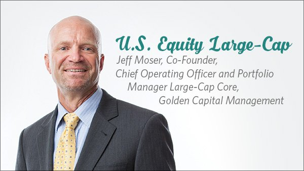 Jeff Moser, Co-Founder, Chief Operating Officer and Portfolio Manager, Large-Cap Core, Golden Capital Management