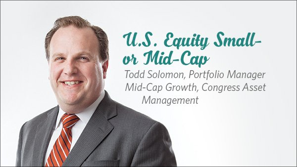 Todd Solomon, Portfolio Manager, Mid-Cap Growth, Congress Asset Management