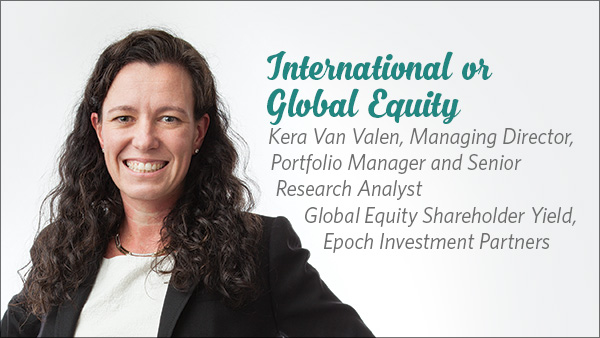 Kera Van Valen, Managing Director, Portfolio Manager and Senior Research Analyst, Global Equity Shareholder Yield, Epoch Investment Partners