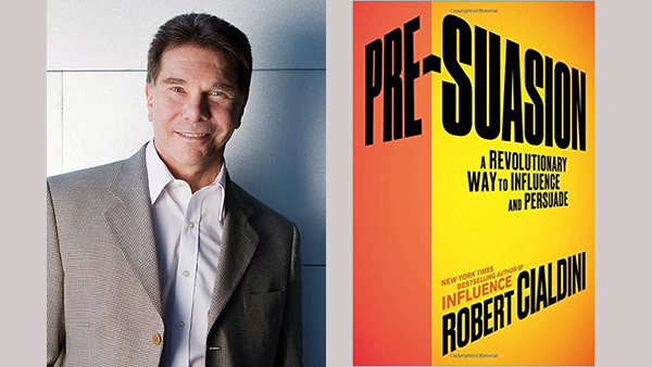 "Social psychologist Robert Cialdini and his new book, ""Pre-Suasion: A Revolutionary Way to Influence and Persuade."""