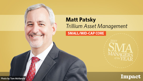 Matt Patsky, Trillium Asset Management Impact Small/Mid-Cap Core